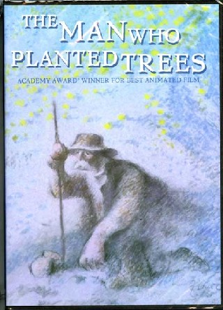 L'Homme qui plantait des arbres (The Man Who Planted Trees)