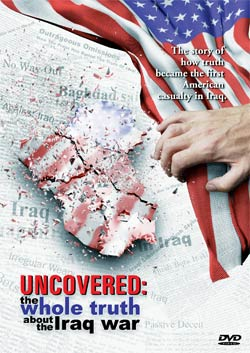 Uncovered: The Whole Truth About the War In Iraq