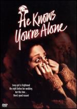 He Knows You&#039;re Alone Poster